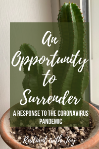 An Opportunity to Surrender: A Response to the Coronavirus Pandemic