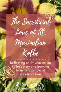 The Sacrificial Love of St. Maximilian Kolbe