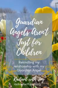 Guardian Angels Aren't Just for Children
