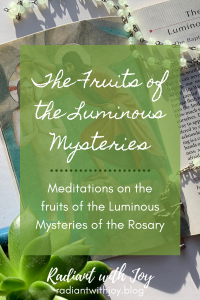The Fruits of the Luminous Mysteries