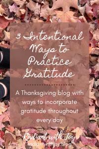3 Intentional Ways to Practice Gratitude