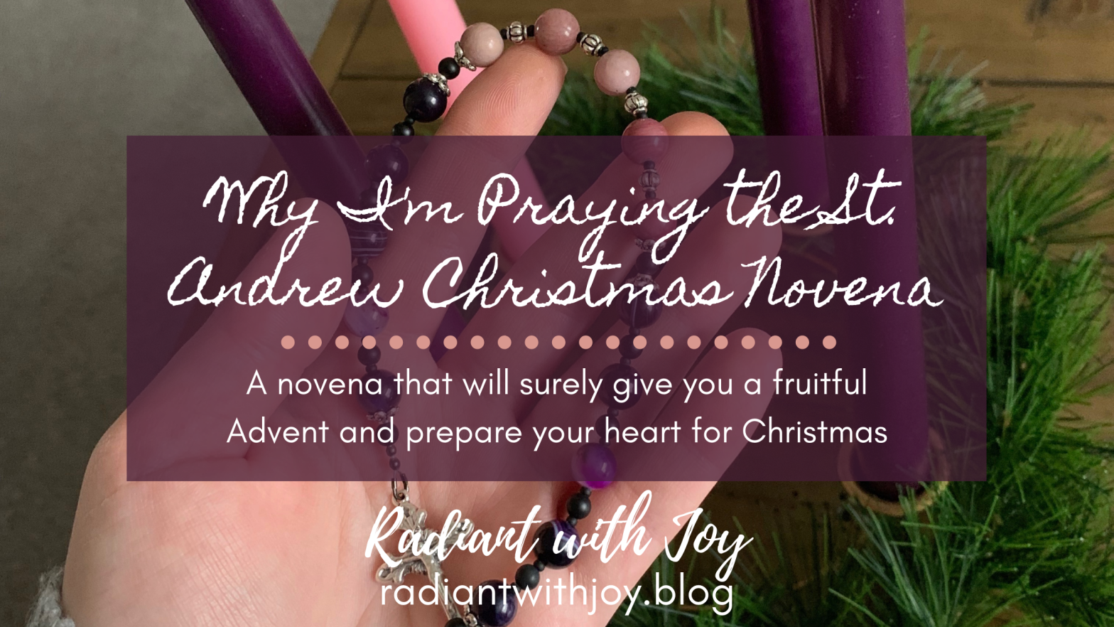 Why I'm Praying the St. Andrew Christmas Novena