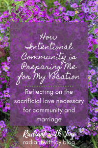 How Intentional Community is Preparing Me for My Vocation