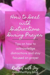 How to Deal with Distractions During Prayer