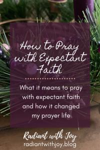 How to Pray with Expectant Faith