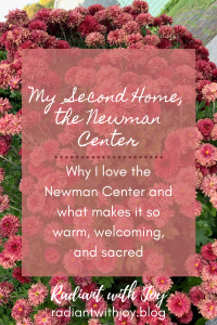 My Second Home, the Newman Center
