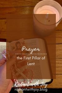 Prayer: the First Pillar of Lent