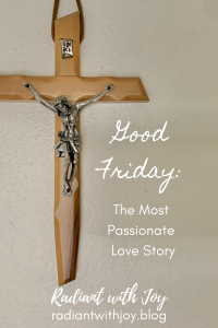 Good Friday: The Most Passionate Love Story