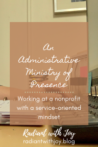 An Administrative Ministry of Presence